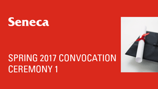 Spring 2017 Convocation - Ceremony 1